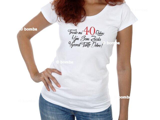 46d36276a75c Narodeninové tričko k 40 pre ženu - veľkosť S